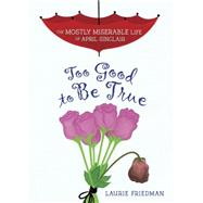 Too Good to Be True by Friedman, Laurie B., 9781467709422