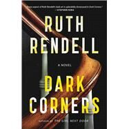 Dark Corners by Rendell, Ruth, 9781501119422