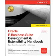 Oracle E-Business Suite Development & Extensibility Handbook by Passi, Anil; Ajvaz, Vladimir, 9780071629423