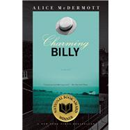 Charming Billy A Novel by McDermott, Alice, 9780312429423