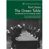 The Green Table: Labanotation, Music, History, and Photographs by Guest,Ann Hutchinson, 9780415869423