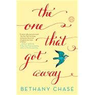 The One That Got Away by Chase, Bethany, 9780804179423