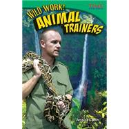 Wild Work! Animal Trainers by Cohn, Jessica, 9781433349423