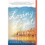 Losing the Light A Novel by Dunlop, Andrea, 9781501109423