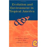 Evolution and Environment in Tropical America by Jackson, Jeremy B., 9780226389424
