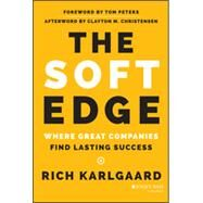 The Soft Edge Where Great Companies Find Lasting Success by Karlgaard, Rich, 9781118829424