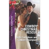 Cowboy Christmas Rescue Rescuing the Witness\Rescuing the Bride by Cornelison, Beth; Thompson, Colleen, 9780373279425