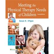 Meeting the Physical Therapy Needs of Children by Effgen, Susan K., Ph.D., 9780803619425