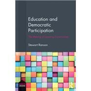 Education and Democratic Participation: The Making of Learning Communities by Ranson; Stewart, 9781138239425