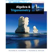Algebra and Trigonometry by Aufmann, Richard N.; Nation, Richard D., 9781285449425