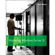 Mastering Windows Server 2012 by Minasi, Mark; Greene, Kevin; Booth, Christian; Butler, Robert; McCabe, John, 9781118289426