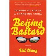 Beijing Bastard by Wang, Val, 9781592409426