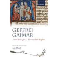 Estoire des Engleis History of the English by Gaimar, Geffrei; Short, Ian, 9780199569427