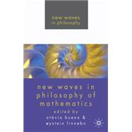 New Waves in Philosophy of Mathematics by Bueno, Otavio; Linnebo, Oystein, 9780230219427