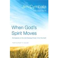 When God's Spirit Moves Pack : Six Sessions on the Life-Changing Power of the Holy Spirit by Cymbala, Jim; Merrill, Dean (CON), 9780310889427