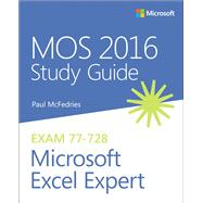 MOS 2016 Study Guide for Microsoft Excel Expert by McFedries, Paul, 9780735699427