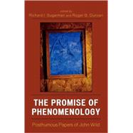 The Promise of Phenomenology: Posthumous Papers of John Wild by Sugarman, Richard I., 9780739109427