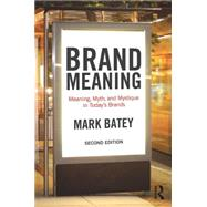 Brand Meaning: Meaning, Myth and Mystique in TodayÆs Brands by Batey; Mark, 9781138839427