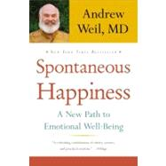 Spontaneous Happiness by Weil, Andrew, 9780316129428