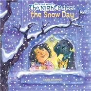 The Night Before the Snow Day by Wing, Natasha; Wummer, Amy, 9780399539428