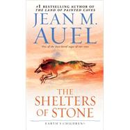 The Shelters of Stone (Earth's Children, Book Five) by AUEL, JEAN M., 9780553289428