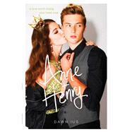 Anne & Henry by Ius, Dawn, 9781481439428