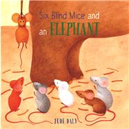 Six Blind Mice and an Elephant by Daly, Jude, 9781910959428
