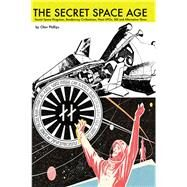 The Secret Space Age by Phillips, Olav, 9781939149428