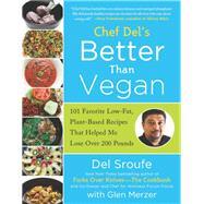 Chef Del's Better Than Vegan by Sroufe, Del; Merzer, Glen (CON); Nixon, Lindsay S., 9781939529428