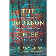 The Bourbon Thief by Reisz, Tiffany, 9780778319429