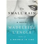 The Small Rain by L'Engle, Madeleine, 9781504049429