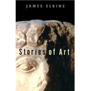 Stories of Art by Elkins; James, 9780415939430