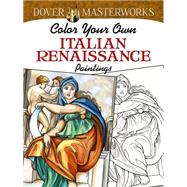 Dover Masterworks: Color Your Own Italian Renaissance Paintings by Noble, Marty, 9780486779430