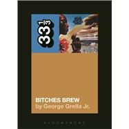 Miles Davis' Bitches Brew by Grella, George, 9781628929430