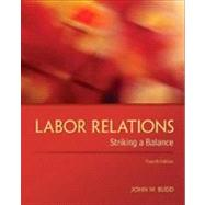 Labor Relations: Striking a Balance by Budd, John, 9780078029431