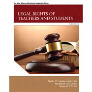 Legal Rights of Teachers and Students by Cambron-McCabe, Nelda H.; McCarthy, Martha M.; Eckes, Suzanne E., 9780132619431