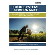 Food Systems Governance: Challenges for justice, equality and human rights by Kennedy; Amanda, 9781138939431