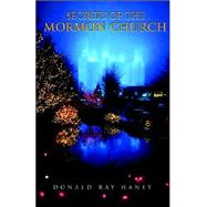 Secrets of the Mormon Church by Haney, Donald Ray, 9781413469431