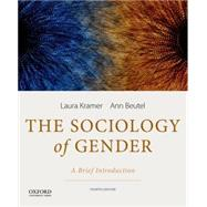The Sociology of Gender A Brief Introduction by Kramer, Laura; Beutel, Ann, 9780199349432