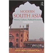 Modern South Asia: History, Culture, Political Economy by Bose; Sugata, 9780415779432