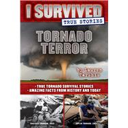 Tornado Terror (I Survived True Stories #3) True Tornado Survival Stories and Amazing Facts from History and Today by Tarshis, Lauren, 9780545919432