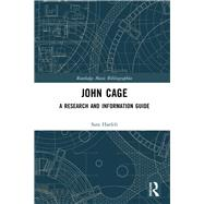John Cage: A Research and Information Guide by Haefeli; Sara, 9781138929432