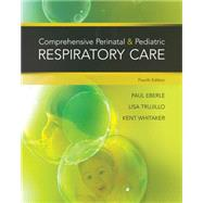 Comprehensive Perinatal & Pediatric Respiratory Care 4E by Myers, 9781439059432