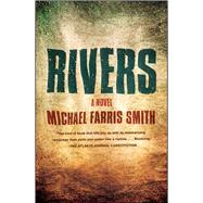 Rivers A Novel by Smith, Michael Farris, 9781451699432