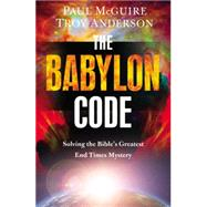 The Babylon Code by McGuire, Paul; Anderson, Troy, 9781455589432