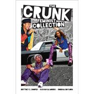 The Crunk Feminist Collection by Cooper, Brittney C.; Morris, Susana M.; Boylorn, Robin M., 9781558619432