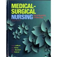 Medical-Surgical Nursing Clinical Reasoning in Patient Care by LeMone, Priscilla T; Burke, Karen M.; Bauldoff, Gerene, RN, PhD, FAAN; Gubrud, Paula, 9780133139433