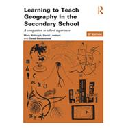 Learning to Teach Geography in the Secondary School: A Companion to School Experience by Biddulph; Mary, 9781138779433