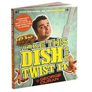 Take this Dish and Twist It by Duran, George, 9780696239434