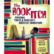 The Book Itch by Nelson, Vaunda Micheaux; Christie, R. Gregory, 9780761339434